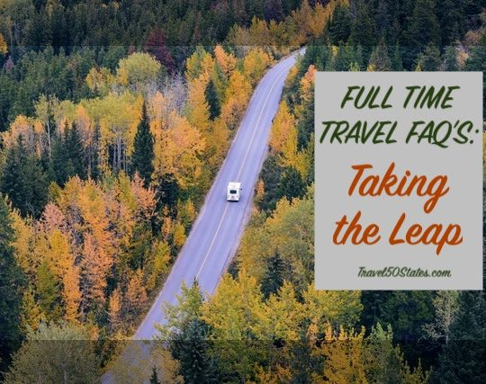FAQ's about Full Time Travel: Taking the Leap