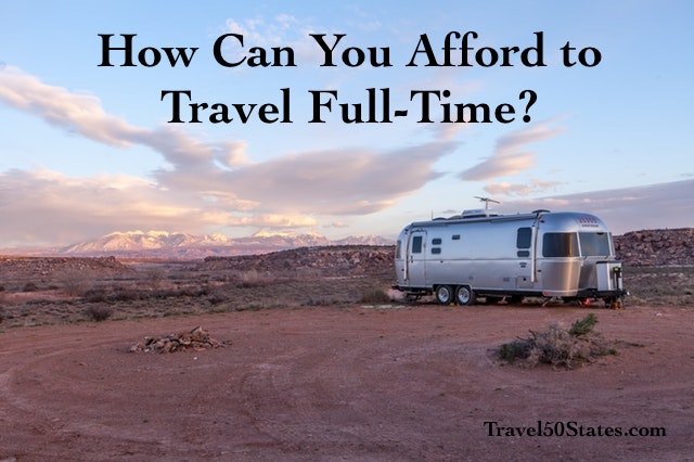 How Can You Afford to Travel Full-Time?
