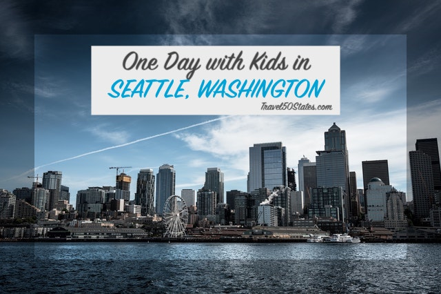 One Day in Seattle, Washington with Kids