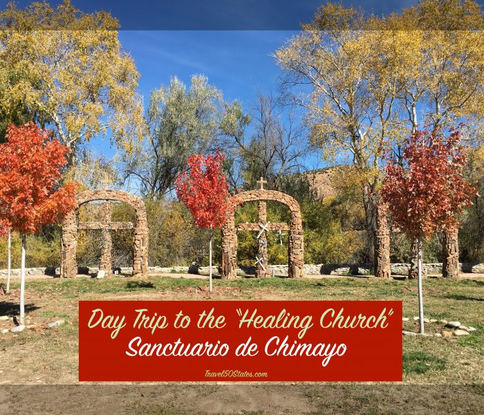 """A Day Trip to the """"Healing"""" Church, Santuario de Chimayo"""