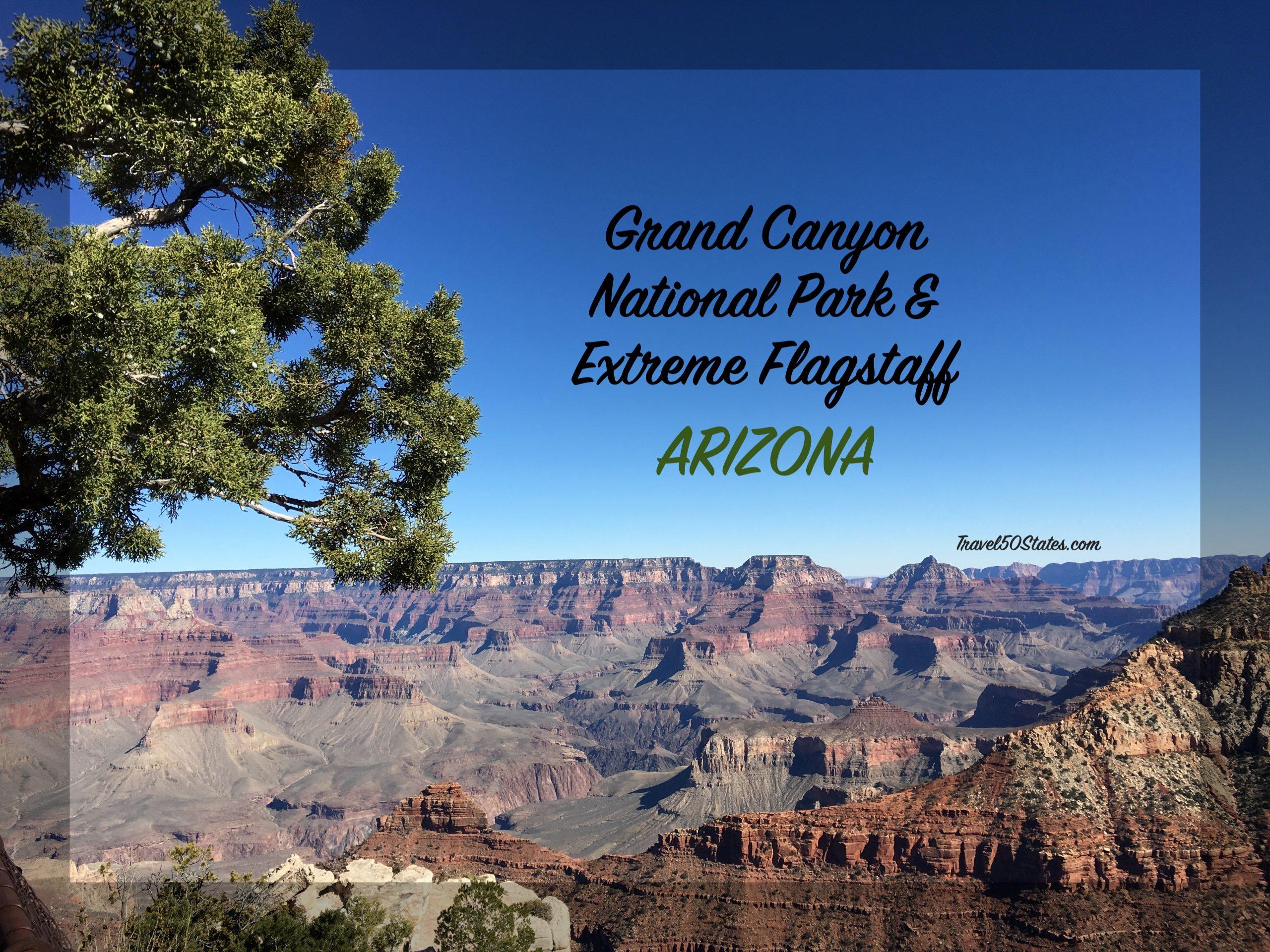 Grand Canyon National Park & Extreme Flagstaff, Arizona