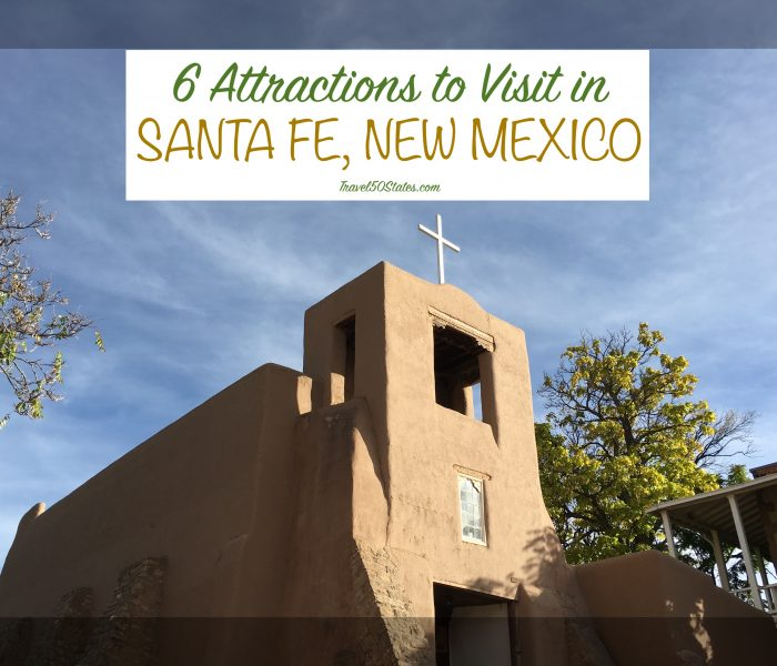 Six Attractions to Visit in Santa Fe, New Mexico
