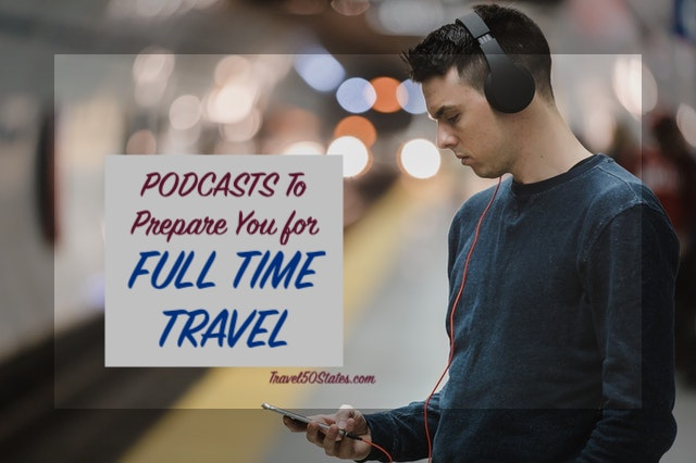 Podcasts to Prepare You for Full Time Travel