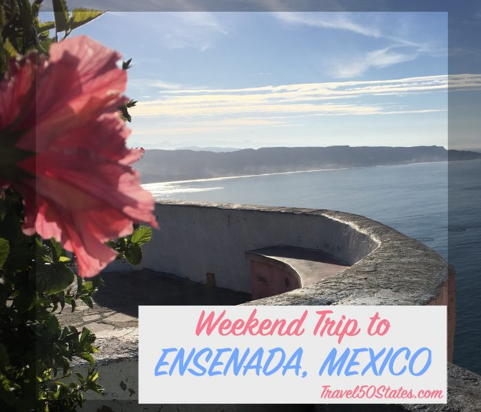 Weekend Trip to Ensenada, Mexico