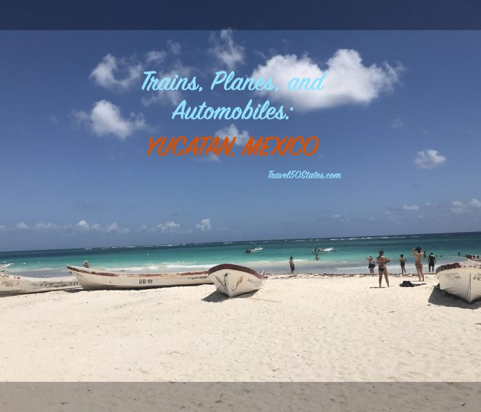 Planes, Trains, and Automobiles: Yucatan, Mexico