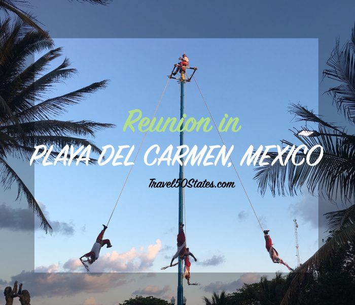 Reunion in Playa Del Carmen and Xpu-Ha, Mexico