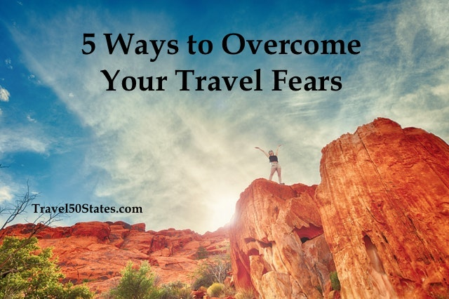 5 Ways to Overcome Your Travel Fears
