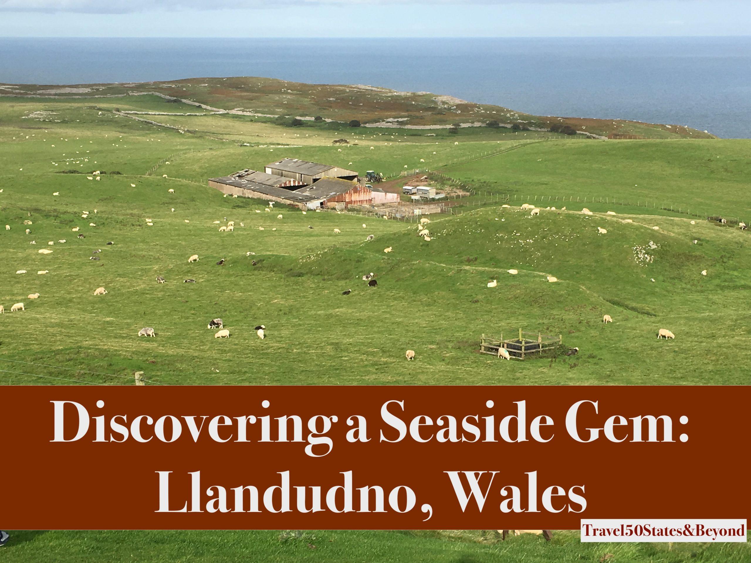 Discovering a Seaside Gem in Llandudno, Wales