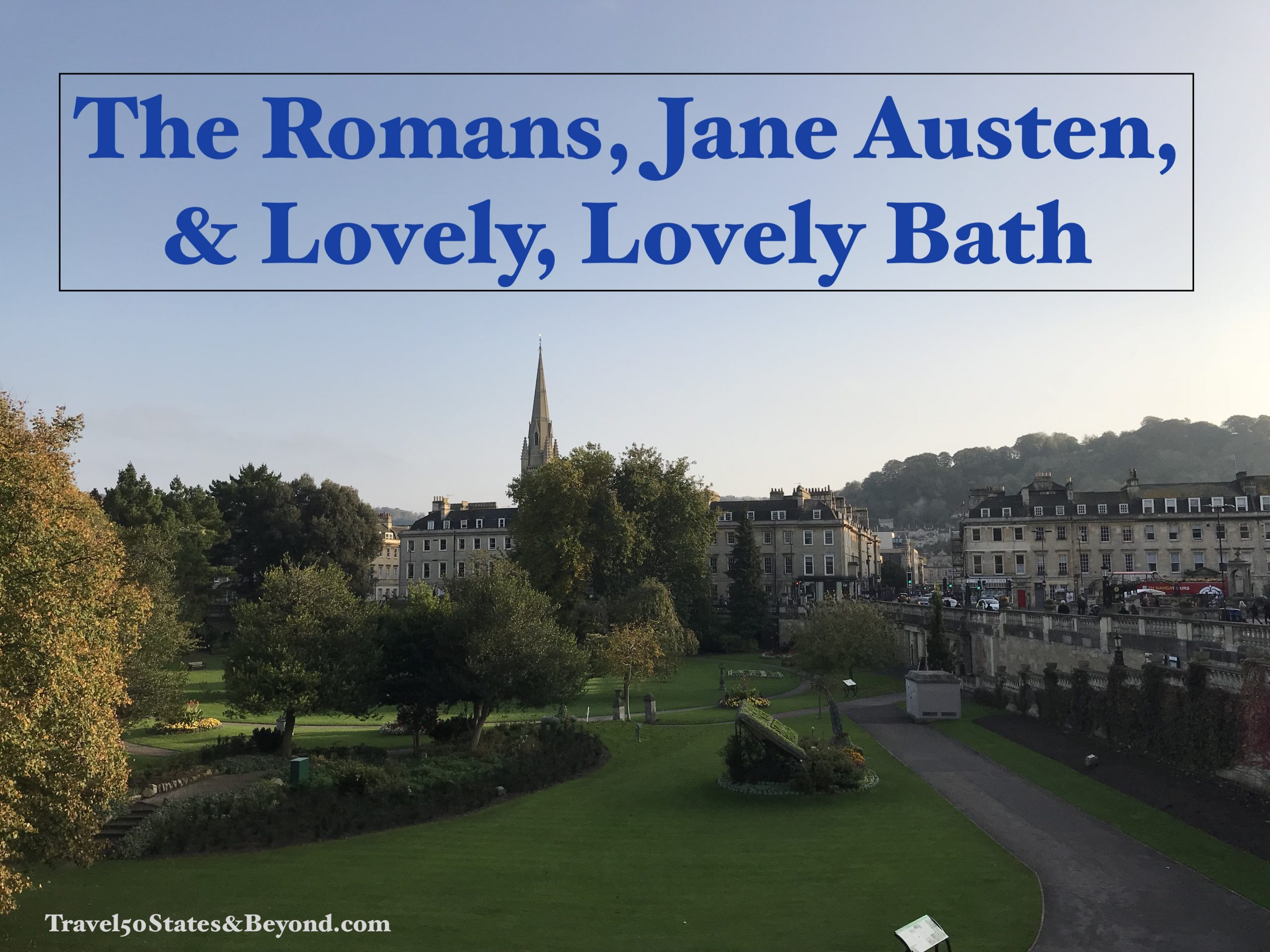The Romans, Jane Austen, & Lovely, Lovely Bath
