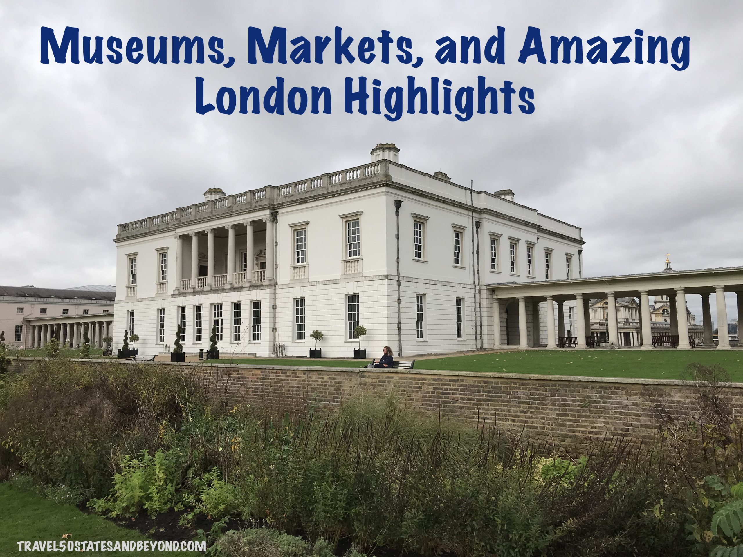 Markets, Museums, & Amazing London Highlights