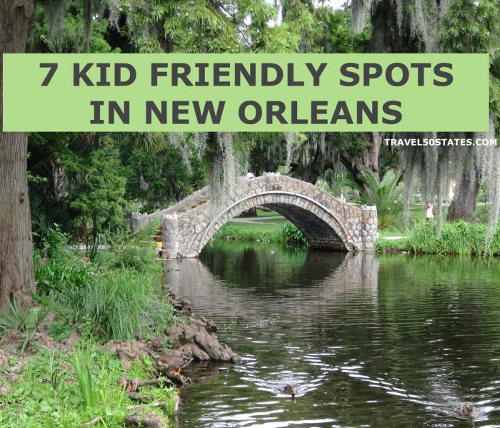7 KID-FRIENDLY SPOTS IN NEW ORLEANS