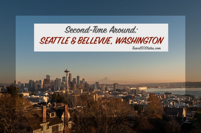 Seattle & Bellevue, Washington- Second Time Around